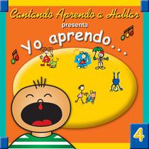 Yo aprendo, vol. 4 by Cantando Aprendo a Hablar