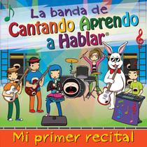 Mi primer recital (feat. La banda de Cantando Aprendo a Hablar) by Cantando Aprendo a Hablar