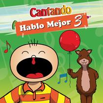 Cantando Hablo Mejor, vol. 3 by Cantando Aprendo a Hablar