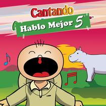 Cantando Hablo Mejor, vol. 5 by Cantando Aprendo a Hablar