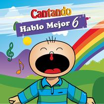 Cantando Hablo Mejor, vol. 6 by Cantando Aprendo a Hablar