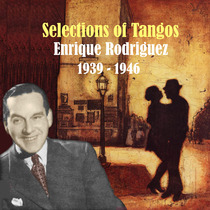 Selection Of Tangos by Enrique Rodriguez