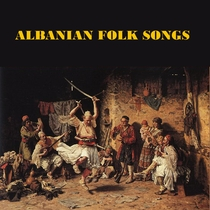 Albanian Folk Songs by Various Artists