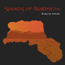Sounds of Kurdistan by Karzan Ahmad, Egid Baksi & Aza Koçer