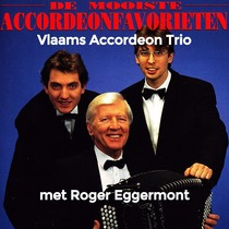 De Mooiste Accordeonfavorieten by Vlaams Accordeon Trio & Roger Eggermont