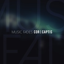 Music Fades by Cor Captis