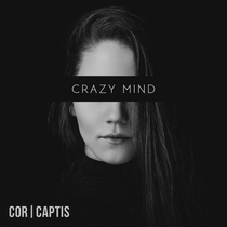 Crazy Mind by Cor Captis
