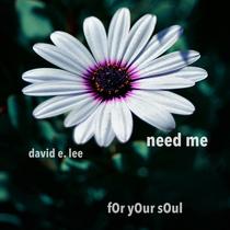Need Me by David E. Lee