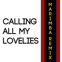 Calling All My Lovelies (Marimba Remix) [Cover] by Viral Stars