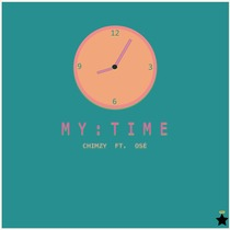 My Time (feat. Osé) by Chimzy