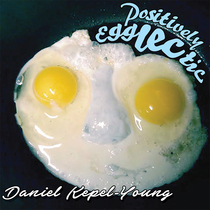 Positively Egglectic by Daniel Kepel-Young