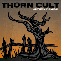 Autumn Demise by Thorn Cult