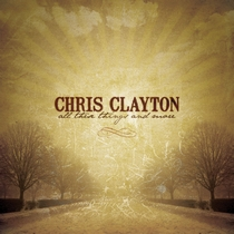 All These Things And More by Chris Clayton