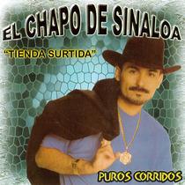 Tienda Surtida Y Puros Corridos by El Chapo De Sinaloa