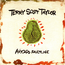 Avocado Faultline by Terry Scott Taylor