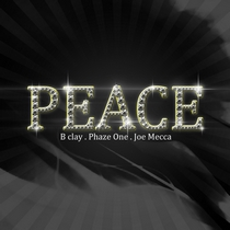 Peace (feat. Phaze One & Joe Mecca) by B. Clay