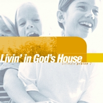 Livin' In God's House: Ultimate Praise 2 by Awana