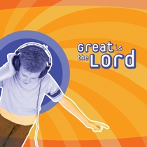 Great Is The Lord:  Ultimate Praise by Awana