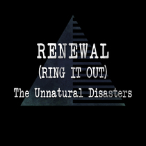 Renewal (Ring It Out) by The Unnatural Disasters