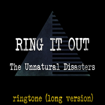 Ring It Out (Long Version) by The Unnatural Disasters