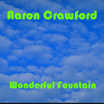 Wonderful Fountain by Aaron Crawford
