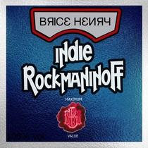 Indie Rockmaninoff by Brice Henry