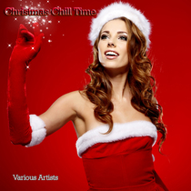 Christmas Chill Time by Various Artists