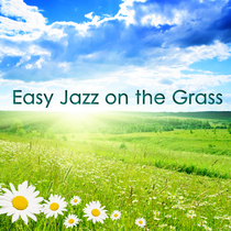 Easy Jazz on the Grass by Various Artists