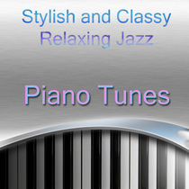 Stylish and Classy Relaxing Jazz Piano Tunes by Various Artists