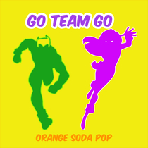 Go Team Go by Orange Soda Pop