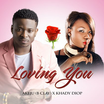 Loving You (feat. Khady Diop) by Akeju