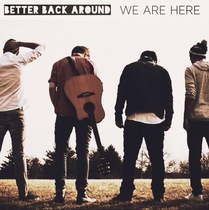 We Are Here by Better Back Around