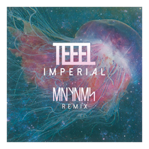 Imperial (MNYNMS Remix) by Teeel