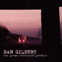The Great Recession Goodbye by Dan Gilbert