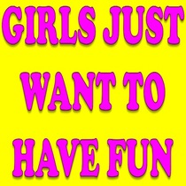 Girls Just Want To Have Fun Ringtones / Girls Just Wanna Have Fun Ringtone by Girls Just Want To Have Fun Ringtone