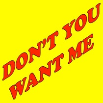 Don't You Want Me by Don't You Want Me Ringtone