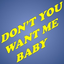 Don't You Want Me Baby by Don't You Want Me Ringtone