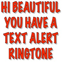 Hi Beautiful You Have A Text Alert Ringtone by Best Text Message Alert For You