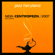 Jazz Fairyland by New-Centropezn Quartet
