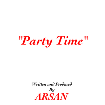 Party Time (Radio Edit) by ARSAN