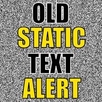 Old Static Text Alert by Hi Five Ring Ring Alert Tones