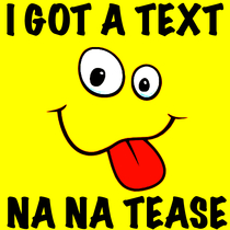 I Got A Text Na Na Tease by Hi Five Ring Ring Alert Tones