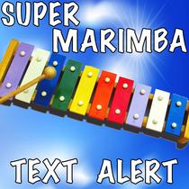 Super Marimba Text Alert by Hi Five Ring Ring Alert Tones