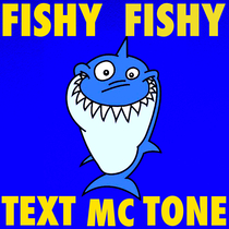 Fishy Fishy Mc Text Tone by Lol Funny Ringtones