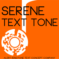 Serene Text Alert by Alert Ringtone Text Concept Company