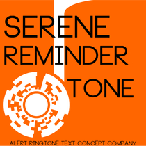 Serene Reminder Tone by Alert Ringtone Text Concept Company