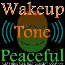 Wakeup Tone Peaceful by Alert Ringtone Text Concept Company