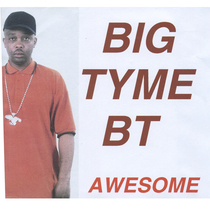 Awesome by Big Tyme BT