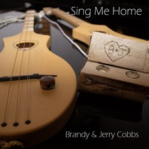 Sing Me Home by Brandy and Jerry Cobbs