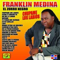 Chupame los Labios by Franklin Medina El Zorro Negro